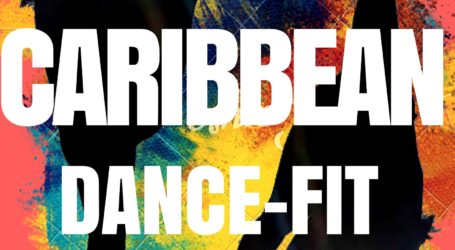 Caribbean Dance-Fit Tuesday, November 14th, 2017